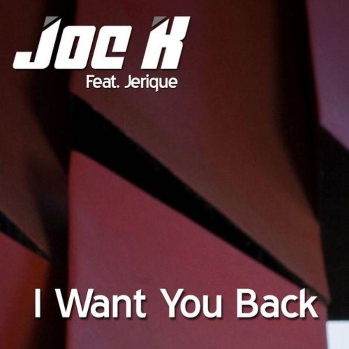Joe K feat Jerique - I Want You Back